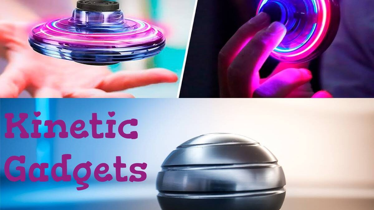 Kinetic Gadgets – Kinetic Gadgets that will give you Goosebumps, Deals, and Reviews