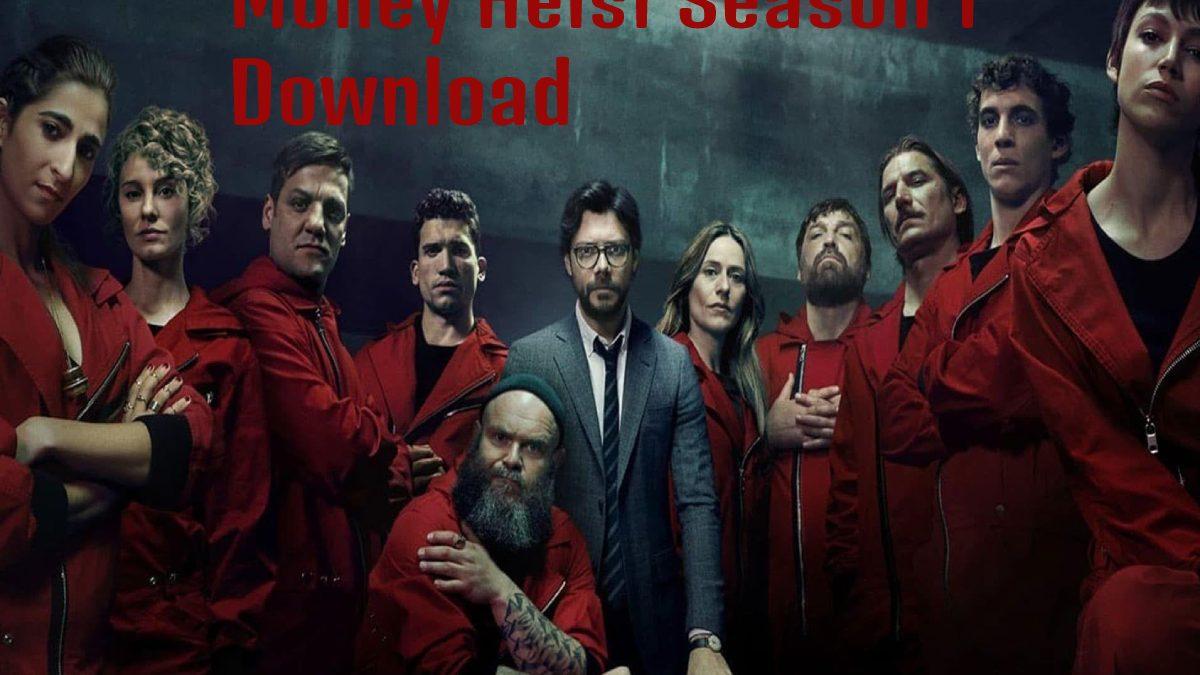 Money Heist Season 1 Download 480p 720p 1080p & Watch Online